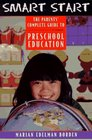 Smart Start The Parents' Complete Guide to Preschool Education
