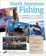 North American Fishing The Complete Guide