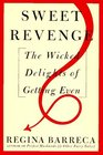 Sweet Revenge  The Wicked Delights of Getting Even