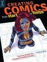 Creating Comics from Start to Finish Top Pros Reveal the Complete Creative Process