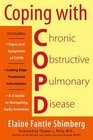 Coping with COPD Understanding Treating and Living with Chronic Obstructive Pulmonary Disease