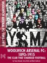 Woolwich Arsenal the Club That Changed Football