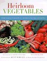 Heirloom Vegetables A Home Gardener's Guide to Finding and Growing Vegetables from the Past