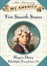 Five Smooth Stones : Hope's Revolutionary War  Diary, Book One (My America)