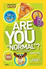 Are You Normal More Than 100 Questions That Will Test Your Weirdness