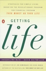 Getting a Life : Strategies for Simple Living Based Revolutionary pgm for Financial Freedom your