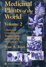 Medicinal Plants of the World Chemical Constituents Traditional and Modern Medicinal Uses Volume 2