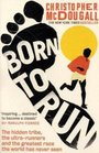 Born to Run- The hidden tribe the ultra-runners and the greatest race the world has never seen