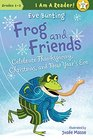 Frog and Friends Celebrate Thanksgiving Christmas and New Year's Eve