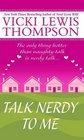 Talk Nerdy to Me (Nerds, Bk 5)