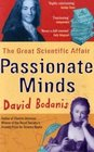 Passionate Minds The Great Scientific Affair