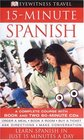 15-minute Spanish (Book and CD Edition) (Eyewitness Travel Guides)