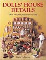 Dolls' House Details: Over 350 Craft Projects in 1/12 Scale