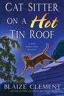 Cat Sitter on a Hot Tin Roof (Dixie Hemingway, Bk 4)