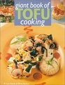 Giant Book Of Tofu Cooking: 350 Delicious  Healthful Recipes