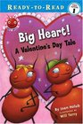 Big Heart!: A Valentine's Day Tale (Ready-to-Read Pre-Level 1: Ant Hill)