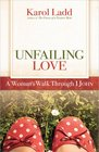 Unfailing Love A Woman's Walk Through First John