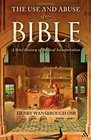 Use and Abuse of the Bible A Brief History of Biblical Interpretation