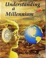 Understanding a Millennium