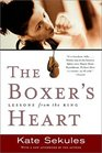 The Boxer's Heart Lessons from the Ring