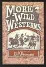 More Wild Westerns