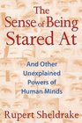The Sense of Being Stared At And Other Unexplained Powers of Human Minds