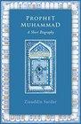 Prophet Muhammad A Short Biography