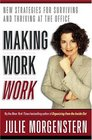 Making Work Work New Strategies for Surviving and Thriving at the Office