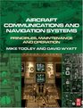 Aircraft Communications and Navigation Systems Principles Maintenance and Operation for Aircraft Engineers and Technicians