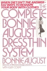 The Complete Bonnie August's Dress Thin System: 642 + Ways to Correct Figure Faults with Clothes