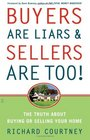 Buyers Are Liars  Sellers Are Too The Truth About Buying or Selling Your Home