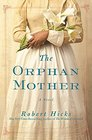 The Orphan Mother A Novel