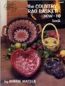the Country Rag Basket How to Book