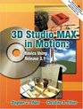 3D Studio MAX in Motion Basics Using Release 31