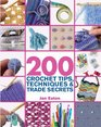 200 Crochet Tips, Techniques & Trade Secrets: An Indispensible Resource of Technical Know-How and Troubleshooting Tips