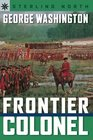 Sterling Point Books George Washington Frontier Colonel