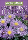 Month-by-Month Gardening in Illinois Revised Edition What to Do Each Month to Have a Beautiful Garden All Year