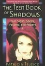 The Teen Book of Shadows Star Signs Spells Potions and Powers