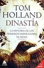 Dinastia La historia de los primeros emperadores de Roma