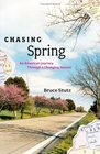 Chasing Spring  An American Journey Through a Changing Season