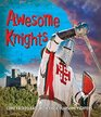 Awesome Knights Come face to face with these fearsome fighters