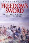 Freedom's Sword Scotland's Wars of Independence