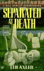 Separated at Death A Bill Hawley Undertaking