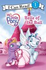 Belle of the Ball (My Little Pony) (I Can Read, Level 1)