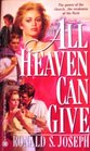 All Heaven Can Give