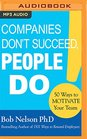 Companies Don't Succeed People Do 50 Ways to Motivate Your Team