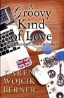 A Groovy Kind of Love: The Bibliophiles: Book Three (Volume 3)