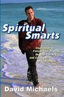 Spiritual Smarts Inspiration to Follow Your Dreams Be Who You Are and Enjoy a Life of Fulfillment