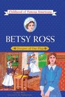 Betsy Ross: Designer of Our Flag (Childhood of Famous Americans (Prebound))
