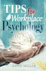 Psychology Psychology Tips for the Employee